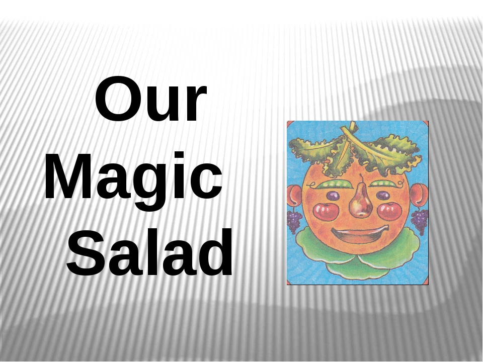 Our Magic Salad