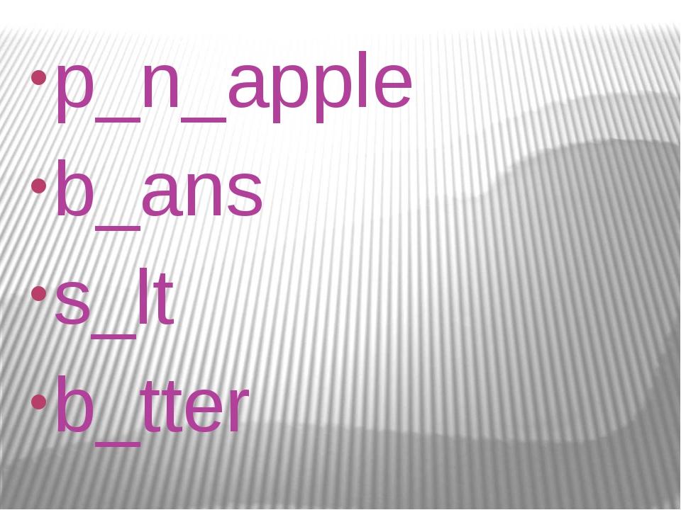 p_n_apple b_ans s_lt b_tter