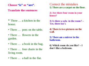 """Choose """"is"""" or """"are"""". Тranslate the sentences There … a kitchen in the house."""