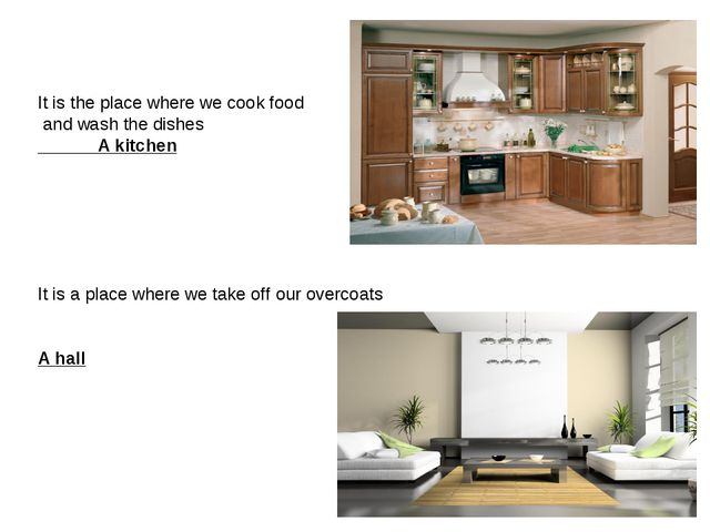 It is the place where we cook food and wash the dishes A kitchen It is a plac...
