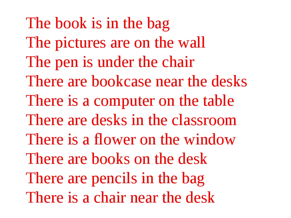 The book is in the bag The pictures are on the wall The pen is under the chai...