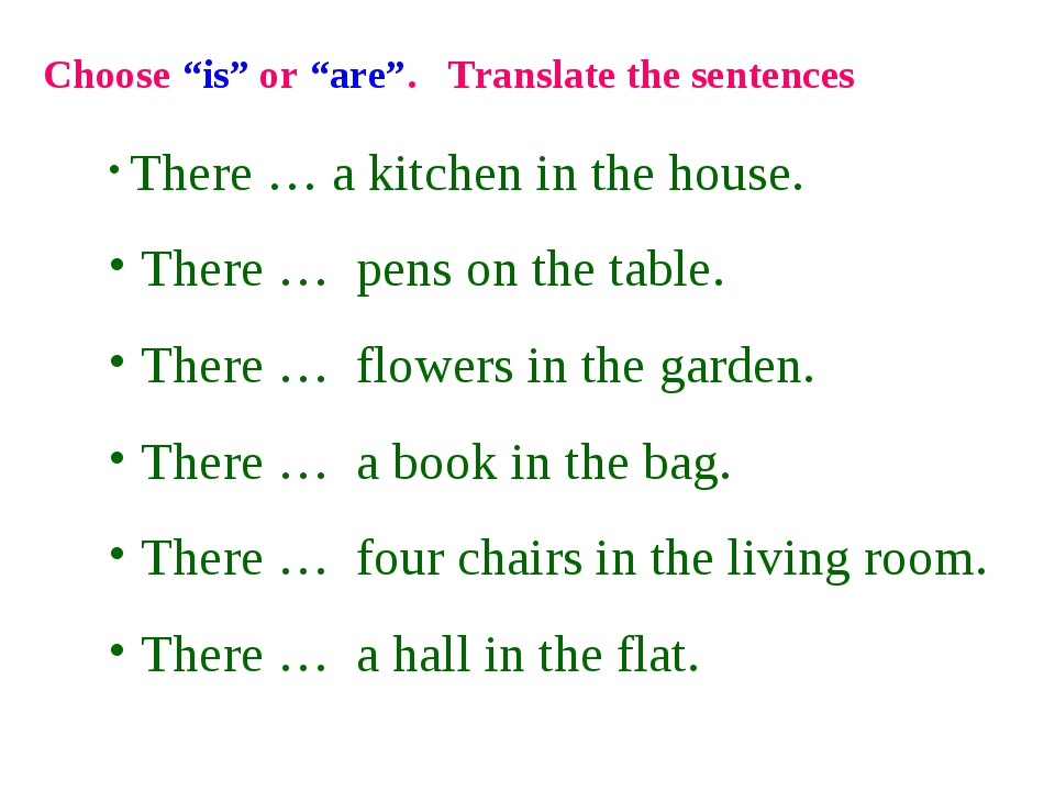 """Choose """"is"""" or """"are"""". Тranslate the sentences There … a kitchen in the house...."""