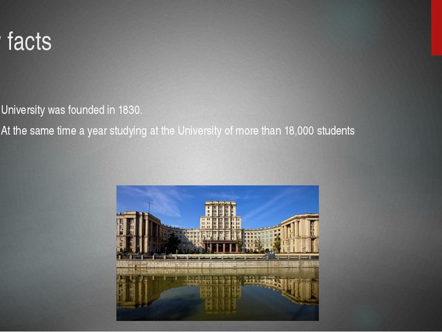 Few facts University was founded in 1830. At the same time a year studying at...