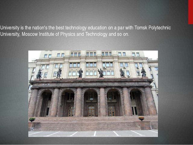 University is the nation's the best technology education on a par with Tomsk...