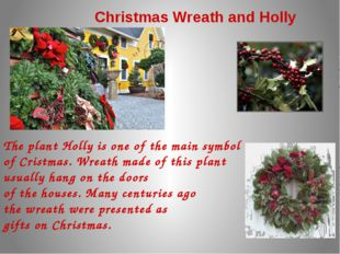 Christmas Wreath and Holly The plant Holly is one of the main symbol of Crist