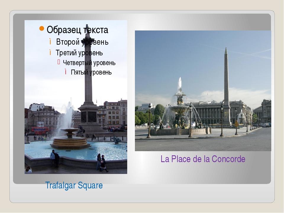 Trafalgar Square La Place de la Concorde