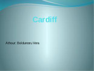 Cardiff Athour: Bolduresru Vera