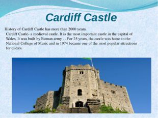 Cardiff Castle History of Cardiff Castle has more than 2000 years. Cardiff Ca