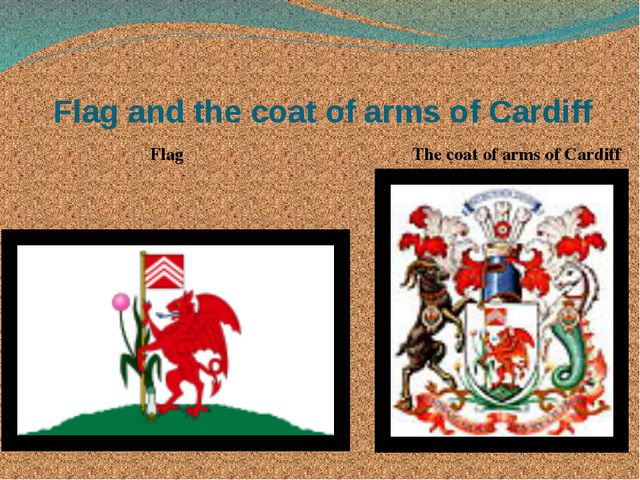 Flag and the coat of arms of Cardiff Flag The coat of arms of Cardiff