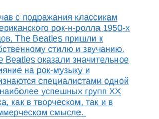 Начав с подражания классикам американского рок-н-ролла 1950-х годов, The Beat