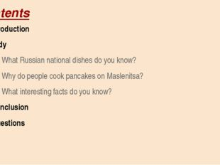 Contents Introduction Body What Russian national dishes do you know? Why do p