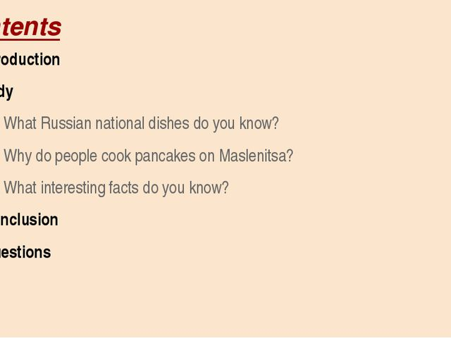 Contents Introduction Body What Russian national dishes do you know? Why do p...