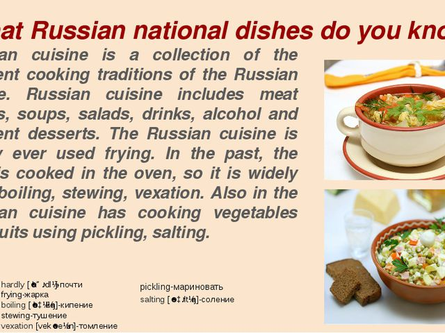 What Russian national dishes do you know? Russian cuisine is a collection of...