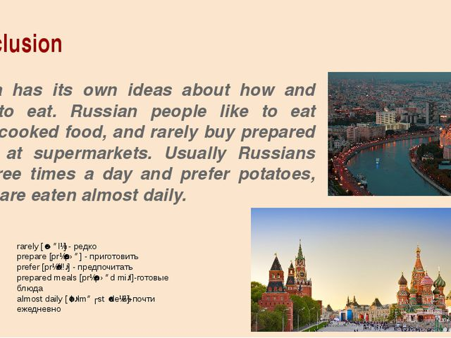 Conclusion Russia has its own ideas about how and what to eat. Russian people...