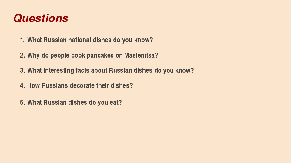 Questions What Russian national dishes do you know? Why do people cook pancak...