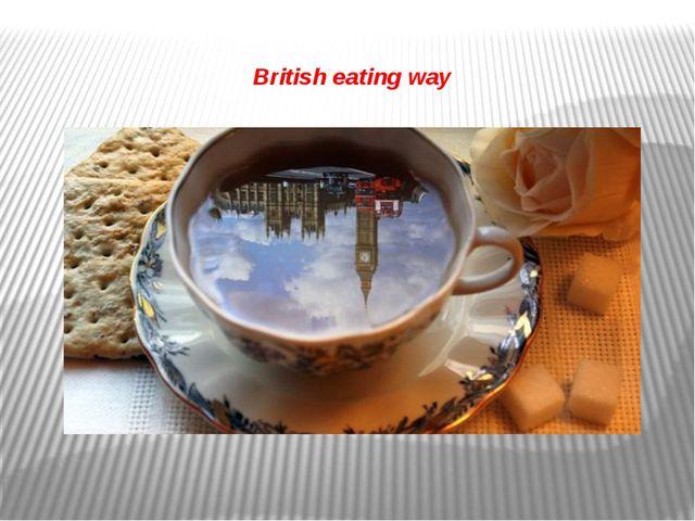 British eating way