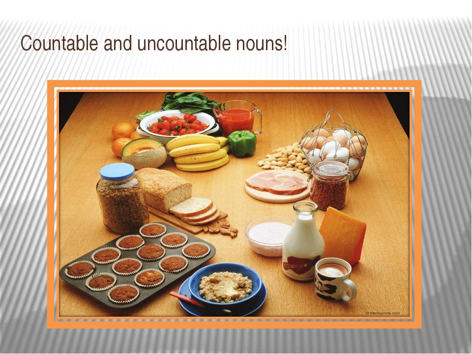Countable and uncountable nouns!