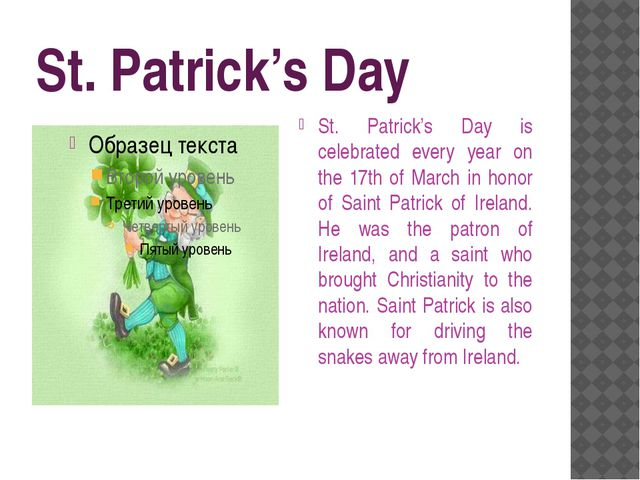 St. Patrick's Day St. Patrick's Day is celebrated every year on the 17th of M...