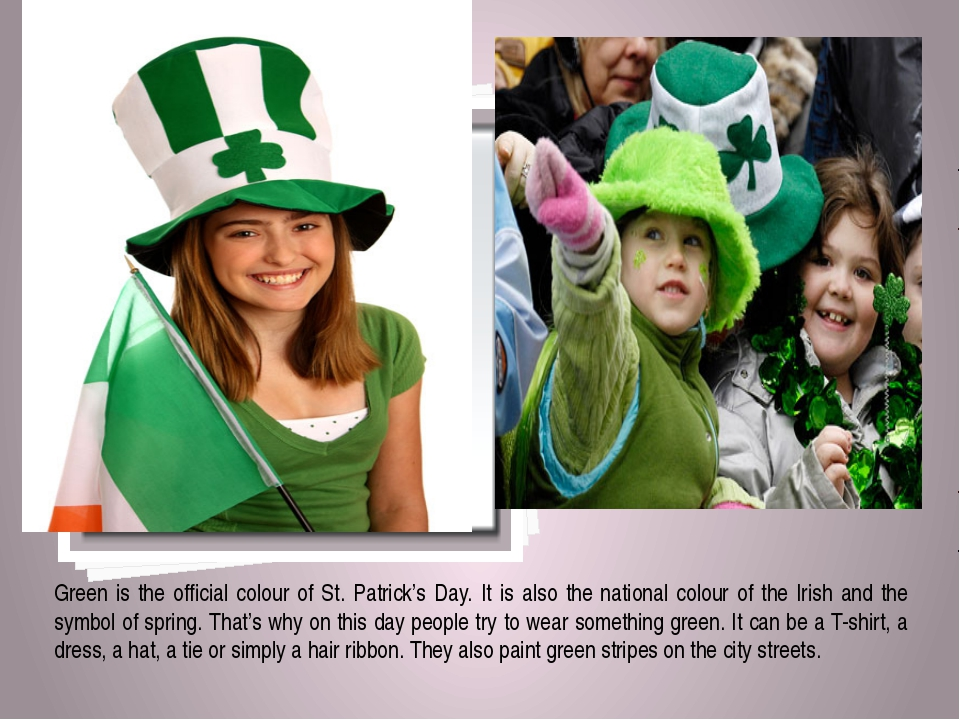 Green is the official colour of St. Patrick's Day. It is also the national c...