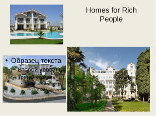 Homes for Rich People