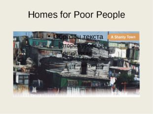 Homes for Poor People