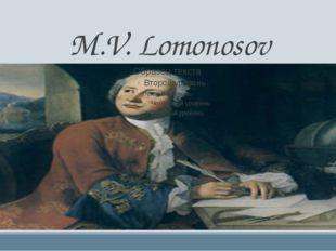 M.V. Lomonosov