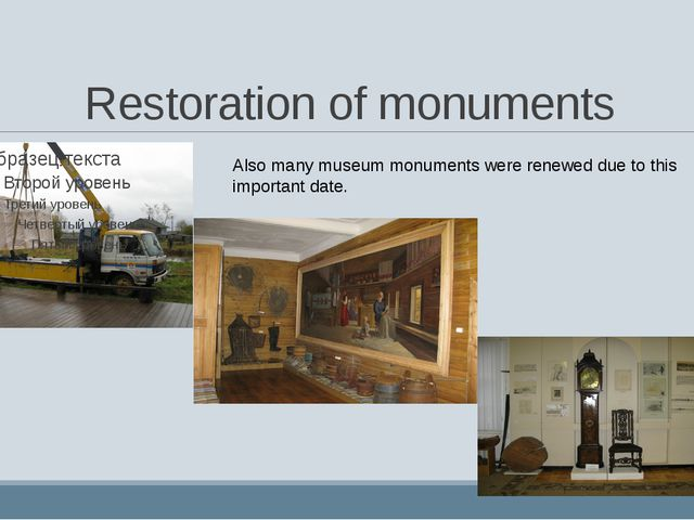 Restoration of monuments Also many museum monuments were renewed due to this...