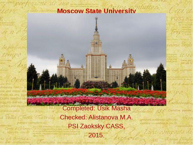 Moscow State University Сompleted: Usik Masha Checked: Alistanova M.A. PSI Za...