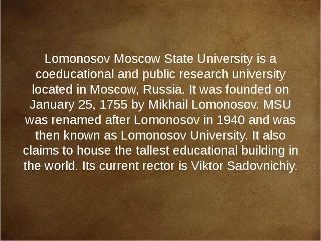 Lomonosov Moscow State University is a coeducational and public research univ...