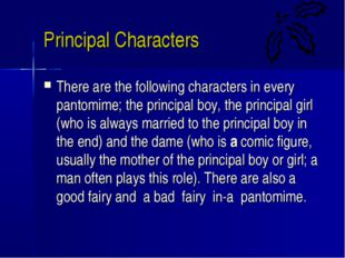 Principal Characters There are the following characters in every pantomime; t
