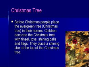 Christmas Tree Before Christmas people place the evergreen tree (Christmas tr