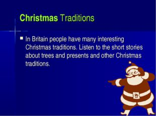Christmas Traditions In Britain people have many interesting Christmas tradit