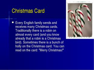 Christmas Card Every English family sends and receives many Christmas cards.