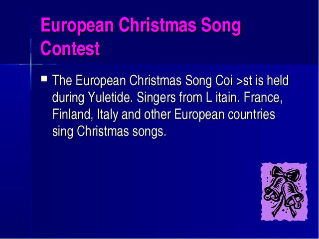 European Christmas Song Contest The European Christmas Song Coi >st is held d...