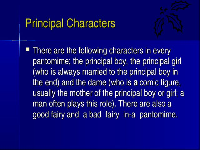 Principal Characters There are the following characters in every pantomime; t...