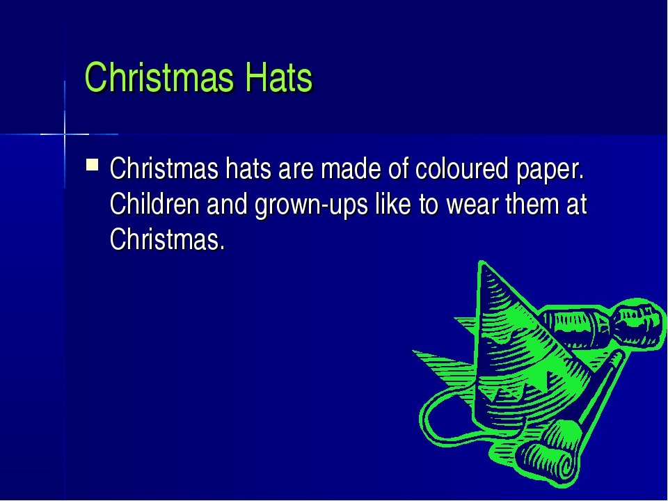 Christmas Hats Christmas hats are made of coloured paper. Children and grown-...