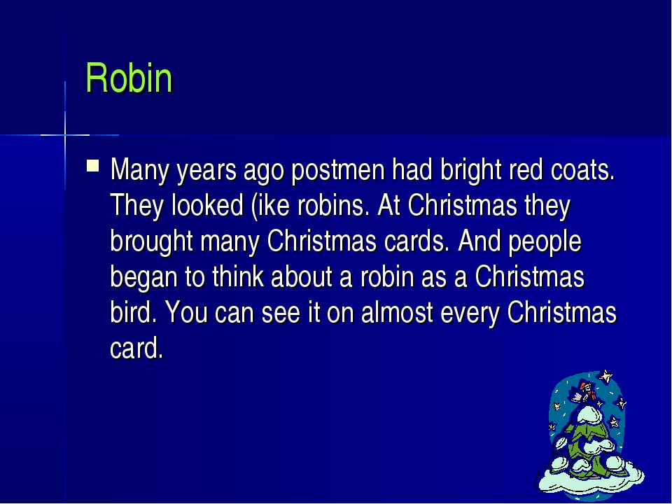 Robin Many years ago postmen had bright red coats. They looked (ike robins. A...