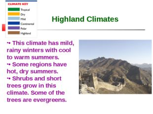 Highland Climates • This climate has mild, rainy winters with cool to warm su