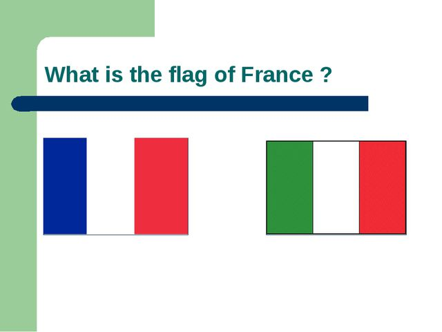 What is the flag of France ?