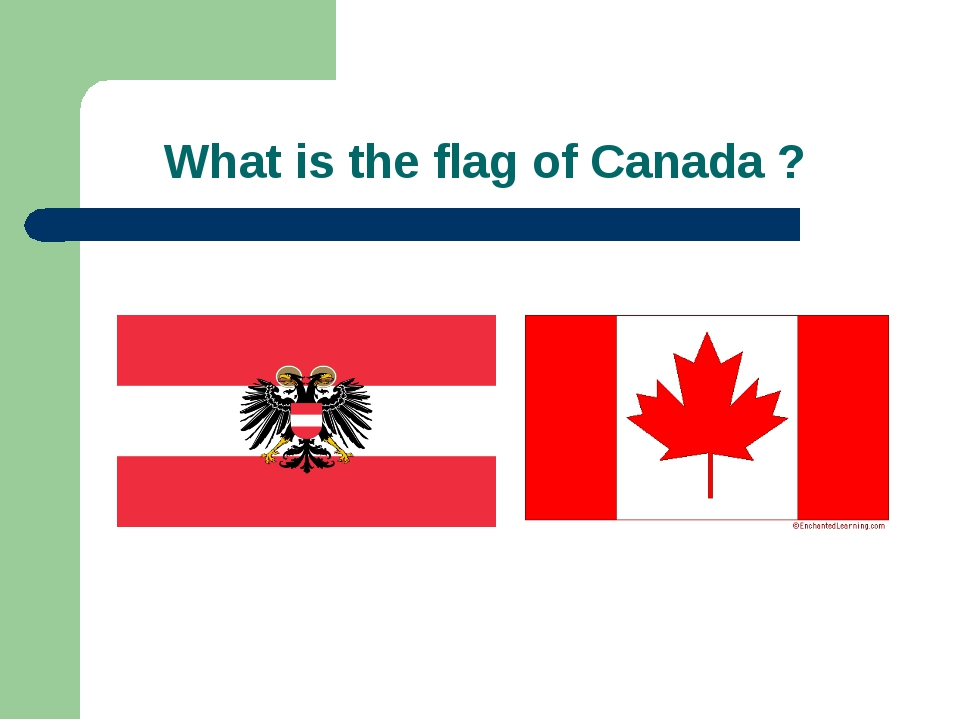 What is the flag of Canada ?