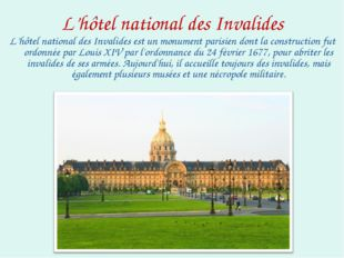 L'hôtel national des Invalides L'hôtel national des Invalides est un monument