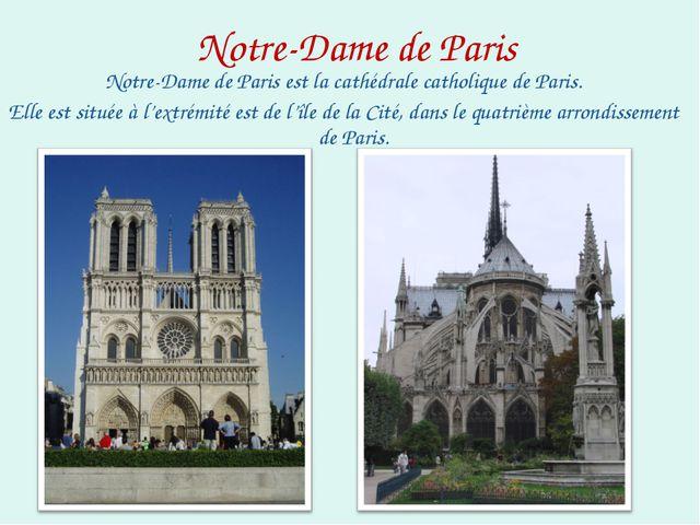 Notre-Dame de Paris Notre-Dame de Paris est la cathédrale catholique de Paris...