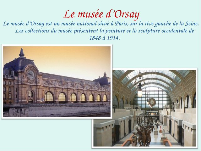 Le musée d'Orsay Le musée d'Orsay est un musée national situé à Paris, sur la...