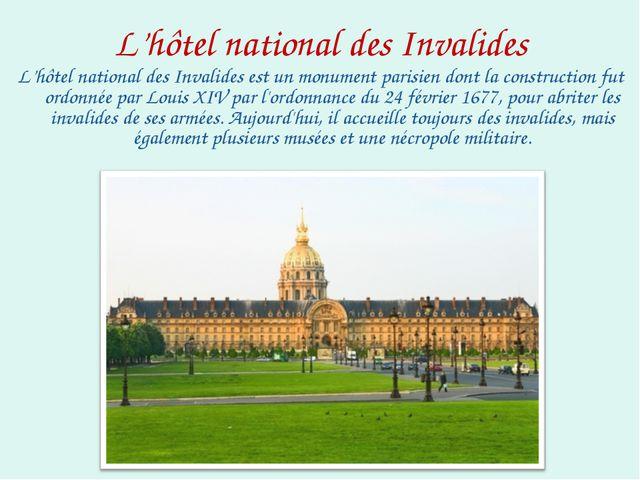L'hôtel national des Invalides L'hôtel national des Invalides est un monument...