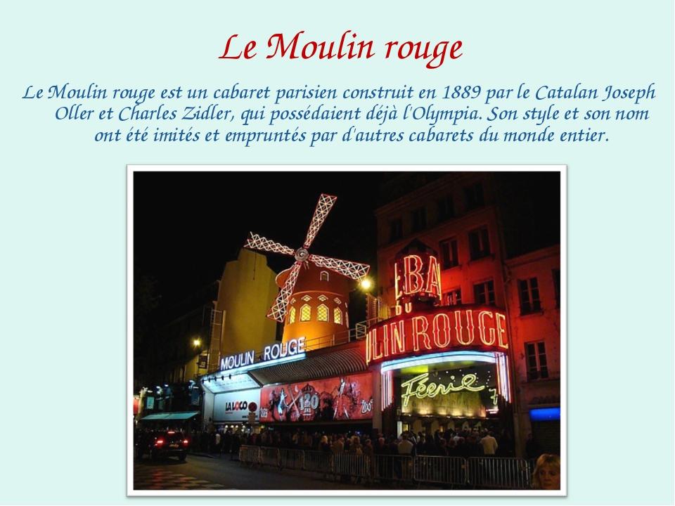 Le Moulin rouge Le Moulin rouge est un cabaret parisien construit en 1889 par...