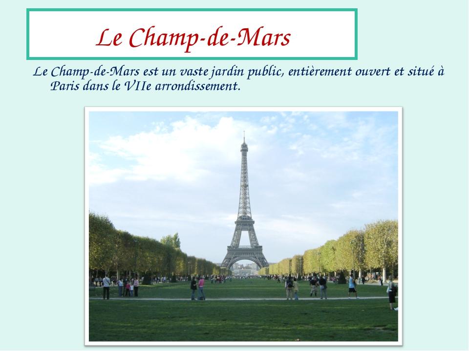 Le Champ-de-Mars Le Champ-de-Mars est un vaste jardin public, entièrement ouv...