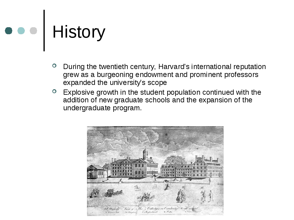 History During the twentieth century, Harvard's international reputation grew...