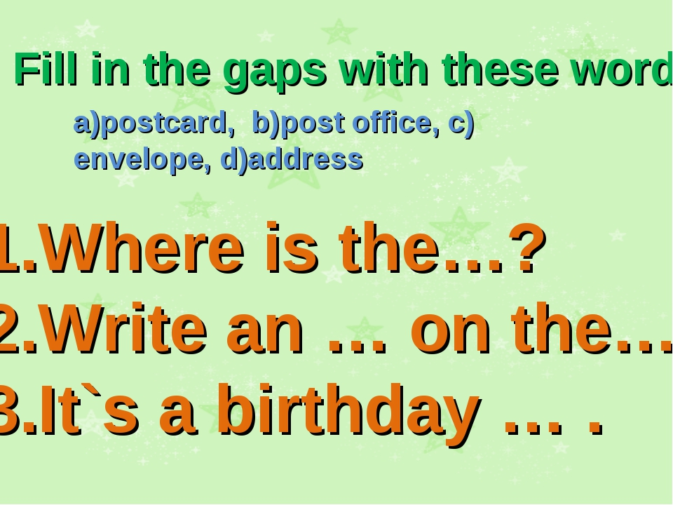 Fill in the gaps with these words: a)postcard, b)post office, c) envelope, d)...