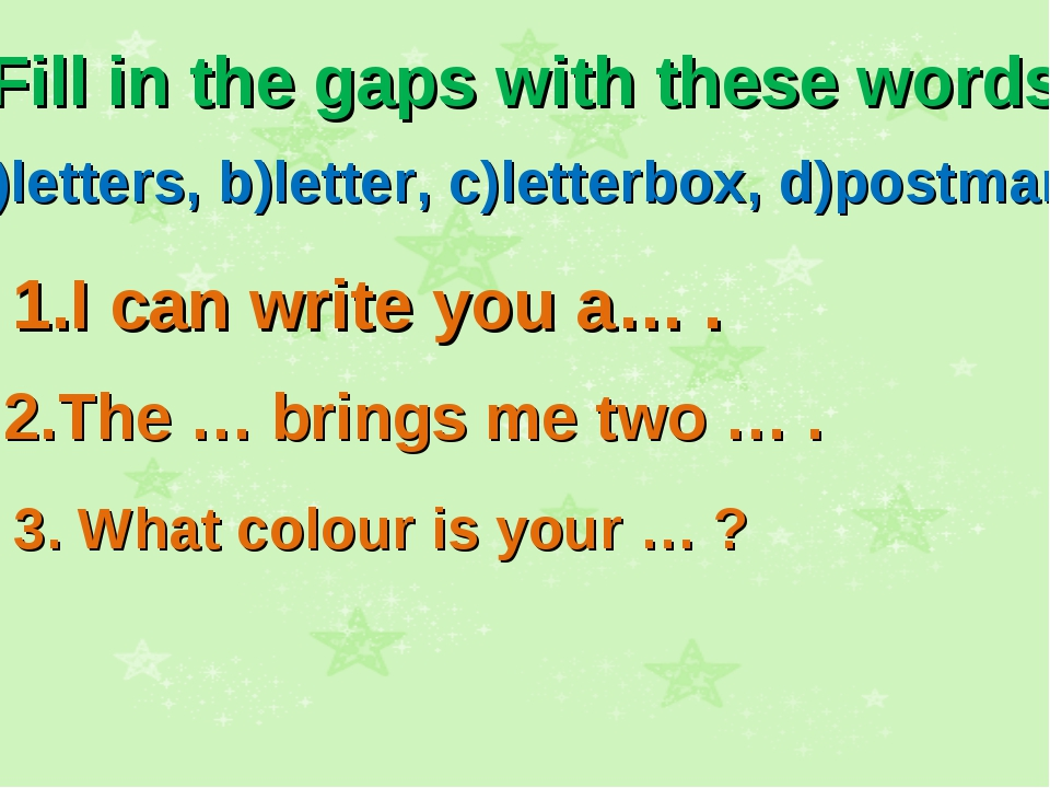 Fill in the gaps with these words: a)letters, b)letter, c)letterbox, d)postma...