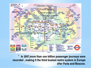 In 2007,more than one billion passenger journeys were recorded , making it th